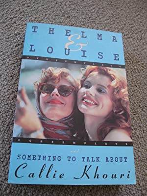 Thelma & Louise And Something To Talk About: Screenplays