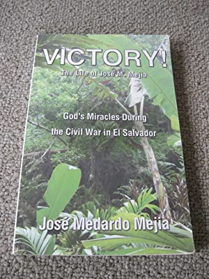 Victory: The Life Of Jose M. Mejia