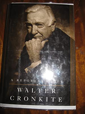A Reporter's Life: Cronkite, Walter