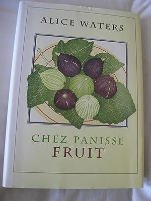 Chez Panisse Fruit: Waters, Alice