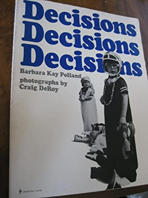 Decisions Decisions Decisions: Barbara Kay Polland