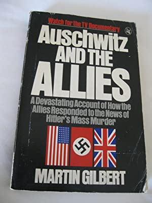 Auschwitz And The Allies: Gilbert, Martin