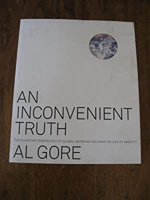 An Inconvenient Truth The Planetary Emergency Of: Gore, Al