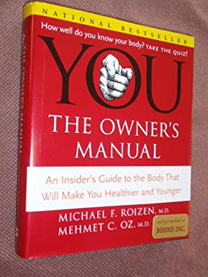 YOU:The Owner's Manual: An Insider's Guide to the Body That Will Make You Healthier and Younger