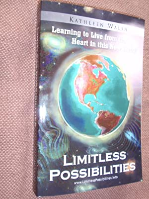 Limitless Possibilities: Learning To Live From the Heart In This New World!
