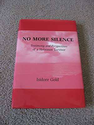 No More Silence: Testimony And Perspectives Of A Holocaust Survivor