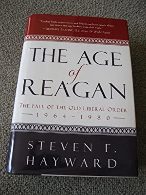 The Age Of Reagan: The Fall Of The Old Liberal Order 1964-1980