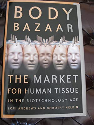 Body Bazaar: The Market For Human Tissue
