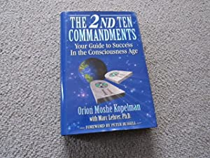 The 2nd Ten Commandments: Your Guide To Success In The Consciousness Age