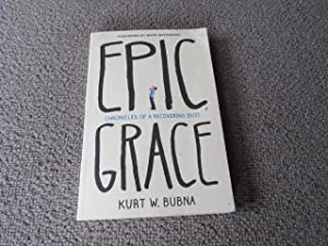 Epic Grace: Chronicles Of A Recovering Idiot