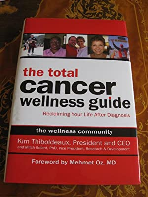 The Total Cancer Wellness Guide: Reclaiming Your Life After Diagnosis