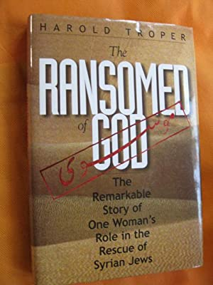 The Ransomed God: The Remarkable Story Of One Woman's Role In The Rescue Of Syrian Jews