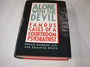 Alone With the Devil Famous Cases Of: Ronald Markman; Dominick