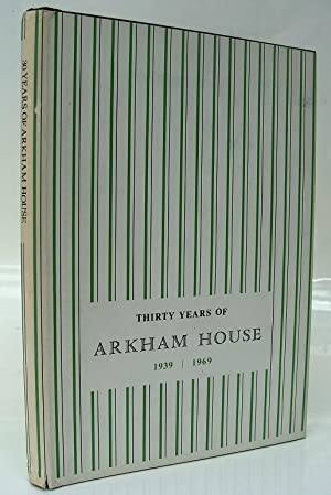 THIRTY YEARS OF ARKHAM HOUSE 1939-1969