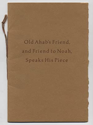 OLD AHAB'S FRIEND, AND FRIEND TO NOAH, SPEAKS HIS PIECE: A CELEBRATION