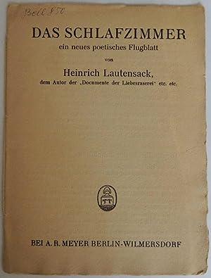 Das Schlafzimer. Ein neues poetisches Flugblatt von Heinrich Lautensack, dem Autor der ?Documente ...