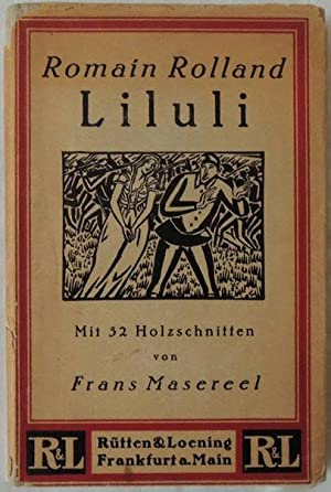 Liluli. Mit 32 Holzschnitten von Frans Masereel.: Masereel ? Rolland, Romain.