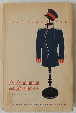 Der Hauptmann von Köpenick. Ein deutsches Märchen in drei Akten.: Zuckmayer, Carl.