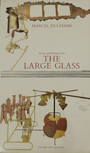 Notes and Projects for the Large Glass. Selected, ordered, and with an introduction by George H. ...