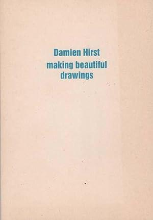 Making beautiful drawings. An installation. Katalog.: Hirst, Damien.