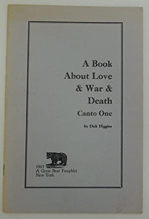 A Book About Love & War & Death. Canto one.: Higgins, Dick.