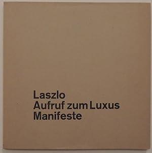 Aufruf zum Luxus. Und andere Manifeste.: Laszlo, Carl.