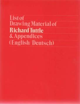 List of Drawing Material of Richard Tuttle & Appendices.: Tuttle - Verna, Gianfranco & ...
