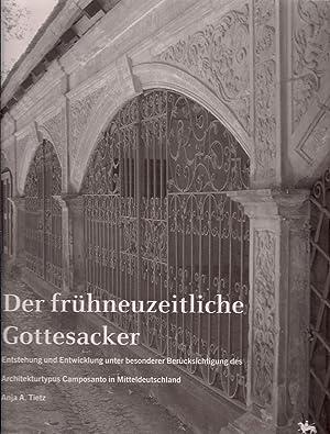 Band 8: Der frühneuzeitliche Gottesacker. Entstehung und Entwicklung unter besonderer ...