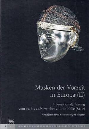Band 7: Masken der Vorzeit in Europa: Hrsg. Harald Meller
