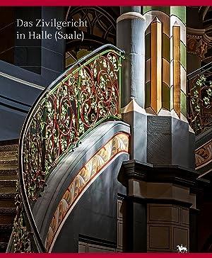 Das Zivilgericht in Halle (Saale): Hrsg. Elisabeth Rüber-Schütte