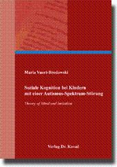 Soziale Kognition bei Kindern mit einer Autismus-Spektrum-Störung, Theory of Mind und Imitation - Maria Vuori-Brodowski