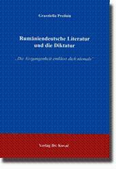 Rumäniendeutsche Literatur und die Diktatur, Die Vergangenheit entlässt dich niemals - Grazziella Predoiu