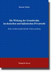 Die Wirkung der Grundrechte im deutschen und italienischen Privatrecht, Eine rechtsvergleichende Untersuchung - Hannah Nießen