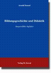Bildungsgeschichte und Didaktik, Ausgewählte Aufsätze - Arnold Stenzel
