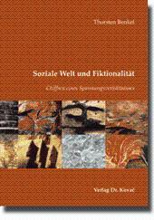 Soziale Welt und Fiktionalität, Chiffren eines Spannungsverhältnisses - Thorsten Benkel