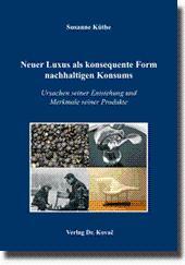 Neuer Luxus als konsequente Form nachhaltigen Konsums, Ursachen seiner Entstehung und Merkmale ...