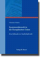Systemwettbewerb in der Europäischen Union, Eine Fallstudie im Gesellschaftsrecht: Sebastian Schäfer
