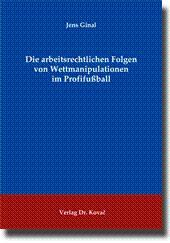 Die arbeitsrechtlichen Folgen von Wettmanipulationen im Profifuà ball,: Jens Ginal