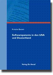 Softwarepatente in den USA und Deutschland,: Kristina Bausen