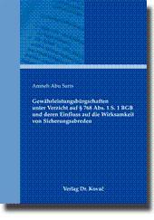 Gewährleistungsbürgschaften unter Verzicht auf § 768 Abs. 1 S. 1 BGB und deren Einfluss auf die ...