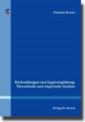 Rückstellungen und Ergebnisglättung: Theoretische und empirische Analyse,: Stefanie Kaiser