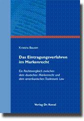 Das Eintragungsverfahren im Markenrecht, Ein Rechtsvergleich zwischen dem deutschen Markenrecht und...