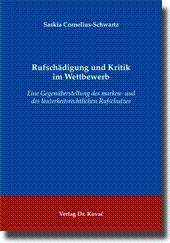 Rufschädigung und Kritik im Wettbewerb, Eine Gegenüberstellung des marken- und des ...