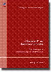 """Ehrenmord"""" vor deutschen Gerichten, Eine ethnologische Untersuchung von Strafprozessen: ..."""
