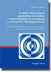 Formelles Mentoring als ganzheitliche betriebliche Fördermaßnahme zur Gewinnung von Frauen für ...