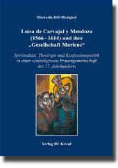 """Luisa de Carvajal y Mendoza (1566-1614) und ihre """"Gesellschaft Mariens"""", Spiritualität, ..."""