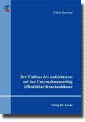 Der Einfluss des Aufsichtsrats auf den Unternehmenserfolg à ffentlicher Krankenhäuser,: Tobias ...
