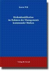 Risikoidentifikation im Rahmen des Managements kommunaler Risiken,: Katrin Will