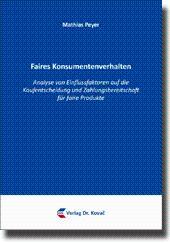 Faires Konsumentenverhalten, Analyse von Einflussfaktoren auf die Kaufentscheidung und ...