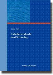 Urheberstrafrecht und Streaming,: Elisa May